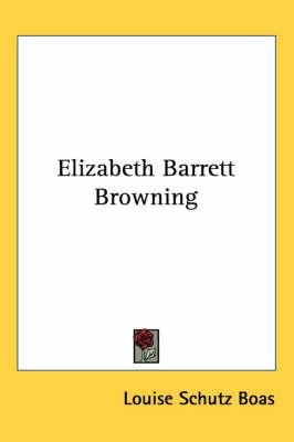 Elizabeth Barrett Browning by Louise Schutz Boas