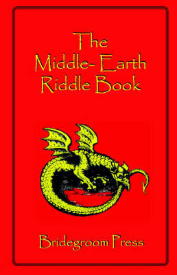 The Middle Earth Riddle Book by Steve Kellmeyer