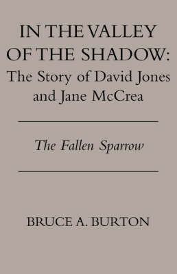 In the Valley of the Shadow by Bruce A. Burton