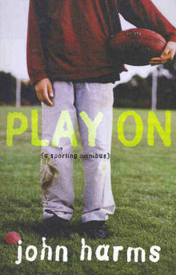 Play on: A Sporting Trilogy by John Harms