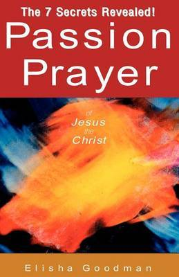 Passion Prayer of Jesus the Christ by Elisha Goodman image