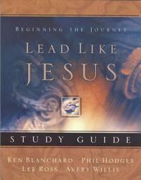 Lead Like Jesus Study Guide by Kenneth Blanchard