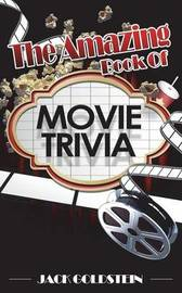 The Amazing Book of Movie Trivia by Jack Goldstein