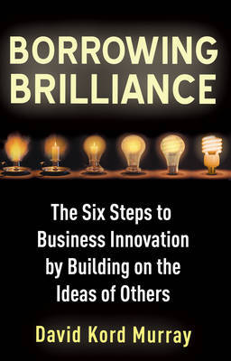 Borrowing Brilliance by David Kord Murray