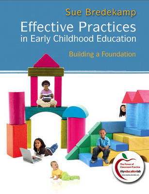 Effective Practices in Early Childhood Education: Building a Foundation by Sue Bredekamp image