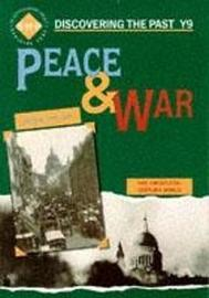 Peace and War: Discovering the Past for Y9 by Colin Shephard image