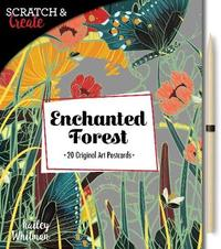 Scratch & Create: Enchanted Forest by Kailey Whitman