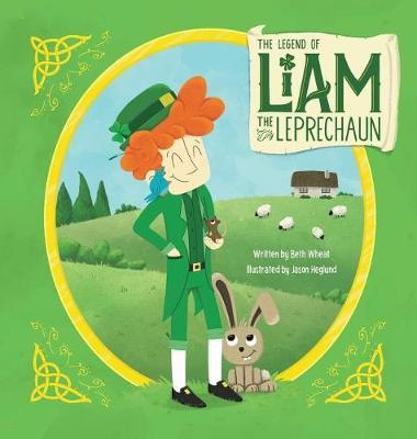 The Legend of Liam the Leprechaun by Beth Wheat image