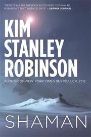 Shaman by Kim Stanley Robinson