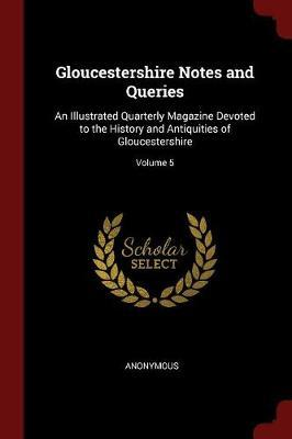 Gloucestershire Notes and Queries by * Anonymous