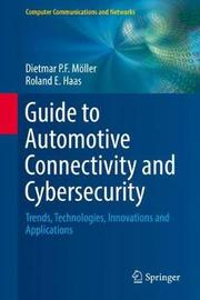 Guide to Automotive Connectivity and Cybersecurity by Dietmar P F Moeller