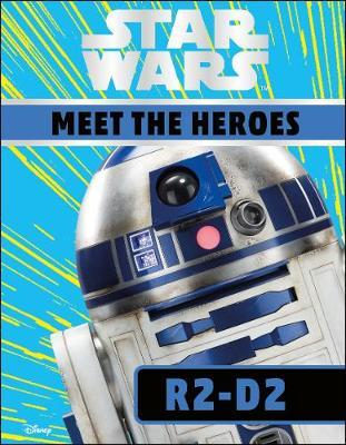 Star Wars Meet the Heroes R2-D2 by Emma Grange