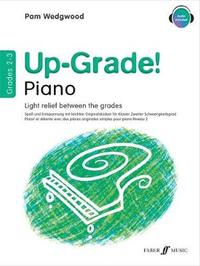 Up-Grade! Piano Grades 2-3 by Pam Wedgwood