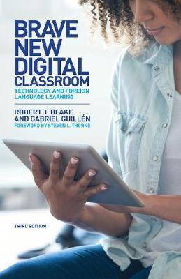 Brave New Digital Classroom by Robert J Blake