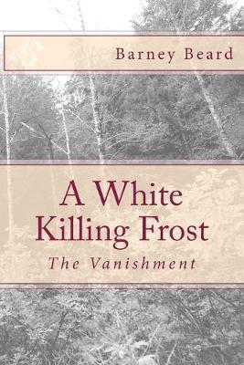 A White Killing Frost by Barney Beard image