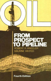 Oil: From Prospect to Pipeline by Robert R. Wheeler image