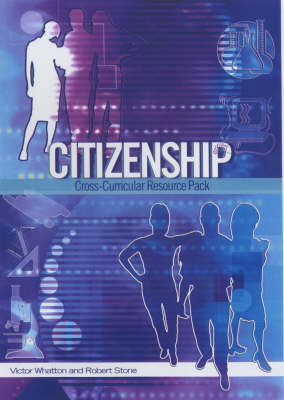Citizenship: Cross-curricular Delivery Pack by Victor W. Watton image