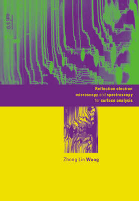 Reflection Electron Microscopy and Spectroscopy for Surface Analysis by Zhong Lin Wang