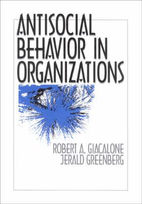 Antisocial Behavior in Organizations