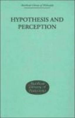 Hypothesis and Perception by Errol E Harris
