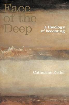 The Face of the Deep by Catherine Keller