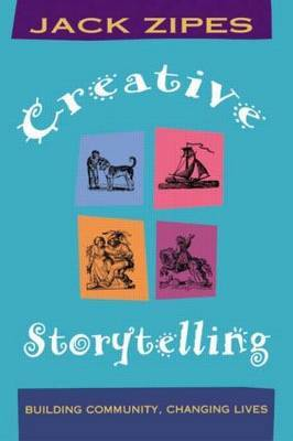 Creative Storytelling by Jack Zipes