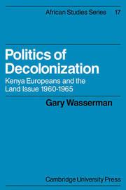 Politics of Decolonization by Gary Wasserman