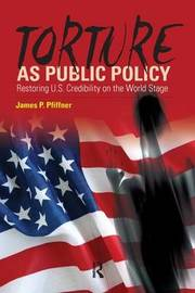 Torture As Public Policy by James P Pfiffner image