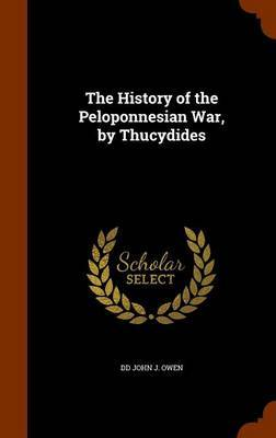 The History of the Peloponnesian War, by Thucydides by DD John J Owen image