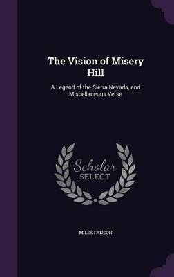 The Vision of Misery Hill by Miles I'anson