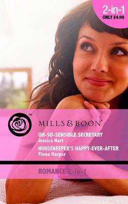 Oh-So-Sensible Secretary: AND Housekeeper's Happy-Ever-After by Jessica Hart image