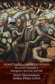 Democracies and Dictatorships in Latin America by Scott Mainwaring