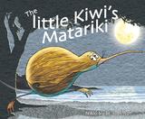 The Little Kiwi's Matariki by Nikki Slade Robinson