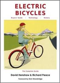 Electric Bicycles: the Complete Guide by David Henshaw