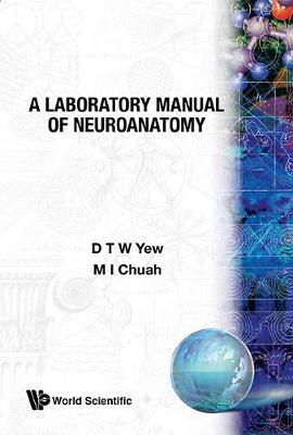 Laboratory Manual Of Neuroanatomy, A by Meng Inn Chuah
