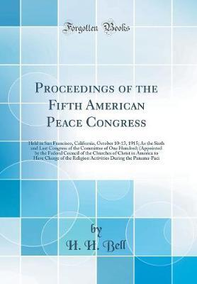 Proceedings of the Fifth American Peace Congress by H H Bell image