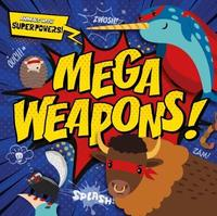 Mega Weapons! by Emilie Dufresne