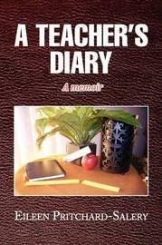 A Teacher's Diary by Eileen Pritchard-Salery