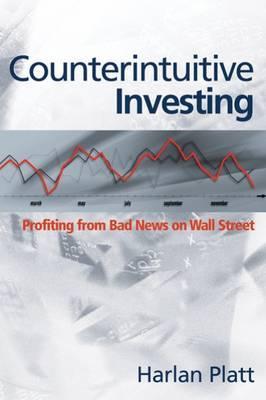 Counterintuitive Investing by Harlan D. Platt image