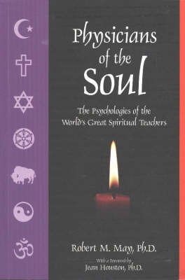 Physicians of the Soul: The Psychologies of the World's Great Spiritual Teachers by Robert May image