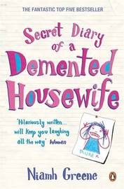 Secret Diary of a Demented Housewife by Niamh Greene image