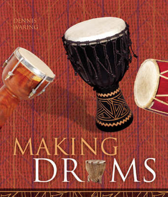 Making Drums by Dennis Waring