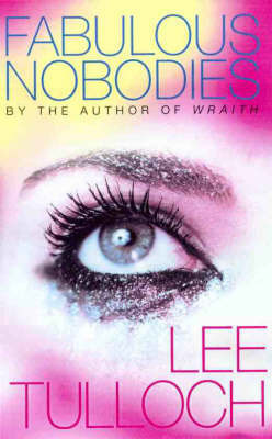 Fabulous Nobodies by Lee Tulloch