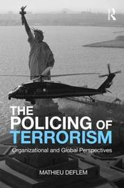 The Policing of Terrorism by Mathieu Deflem image