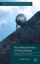 The Political Process of Policymaking by Philippe Zittoun