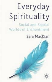 Everyday Spirituality by Sara Mackian