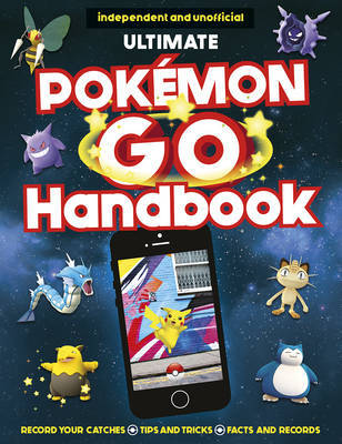 The Ultimate Pokemon Go Handbook by Clive Gifford
