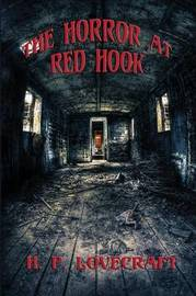 The Horror at Red Hook by H.P. Lovecraft