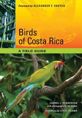 Birds of Costa Rica by Carrol L Henderson