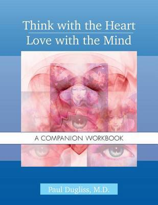 Think with the Heart / Love with the Mind - Workbook by Paul Dugliss image